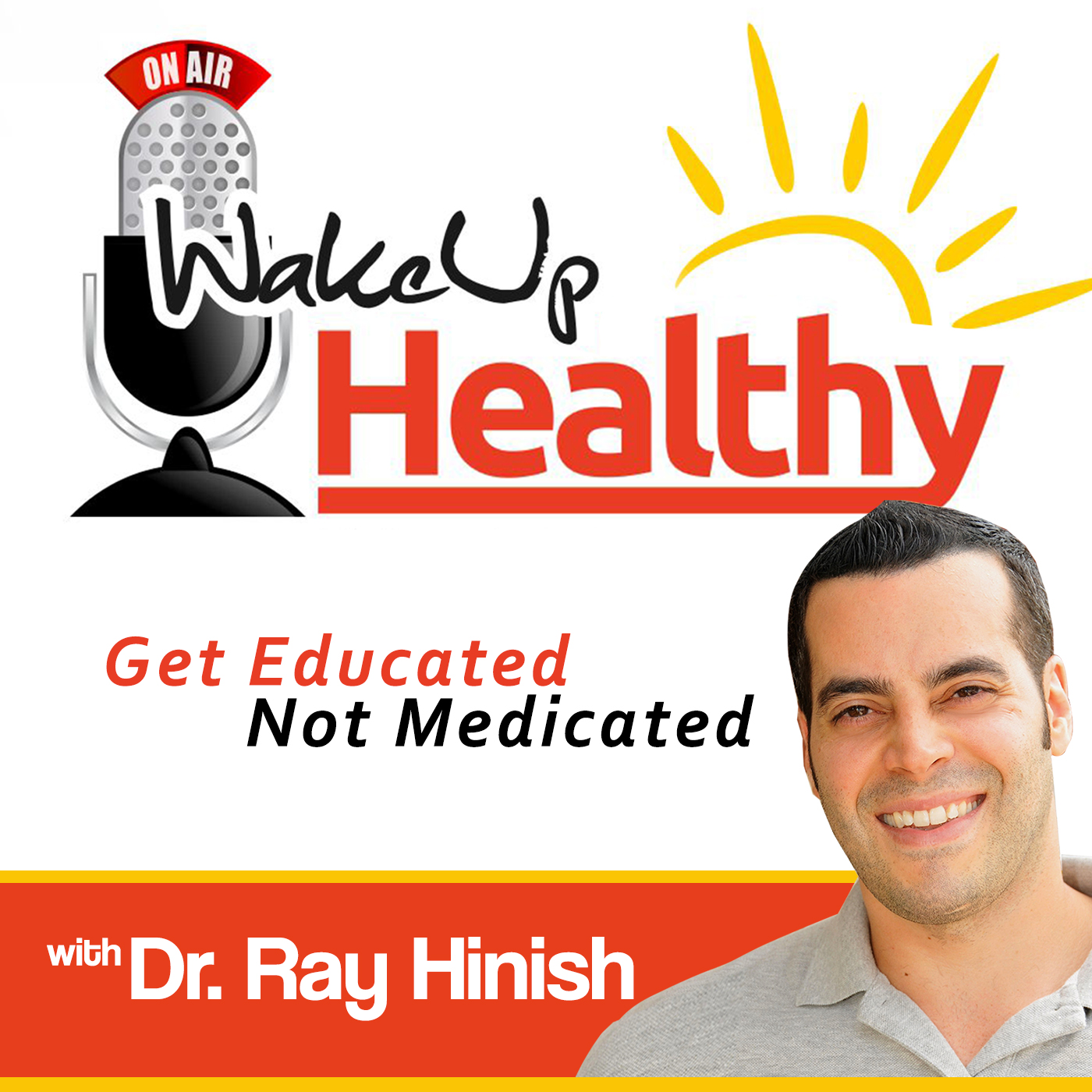 Wake Up Healthy Health Podcast | Wellness Podcasts | Nutrition Podcast | Alternative Medicine | Natural Health | Holistic Medicine